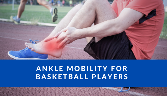 Ankle Mobility for Basketball Players